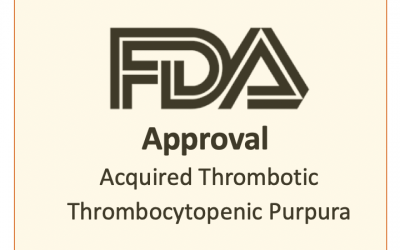 FDA Approves Cablivi for Acquired Thrombotic Thrombocytopenic Purpura