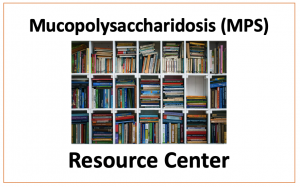 Mucopolysaccharidosis (MPS) Resource Center