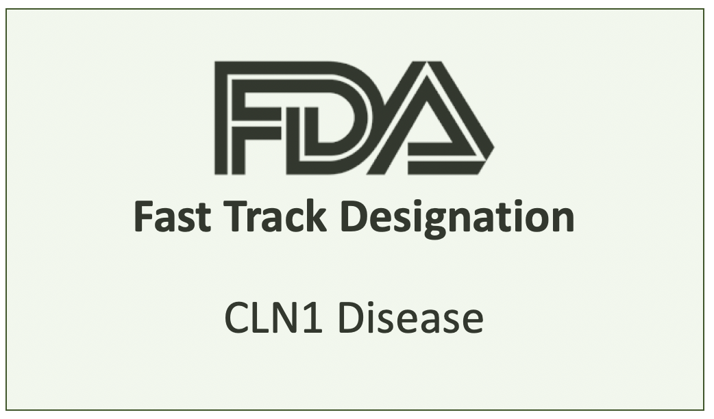 FDA Fast Track Designation for Gene Therapy in CLN1 Disease (Infantile Batten disease)