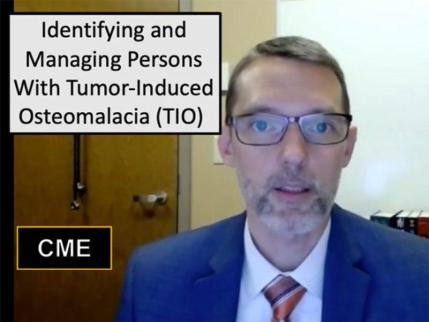 Tumor-induced Osteomalacia (TIO): Diagnosis and Management course image